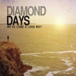 DIAMOND DAYS – We've Come A Long Way